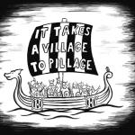 It Takes a Village to Pillage t-shirt design; vikings on a boat